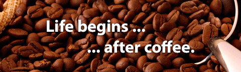 Life begins... After coffee.